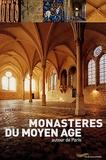 Yves Gallet - Monastères du Moyen Age autour de Paris.