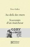 Yves Gallot - Au-delà des mers. Souvenirs d'un marcheur.