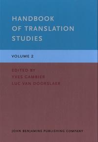 Yves Gambier et Luc Van doorslaer - Handbook of Translation Studies - Volume 2.