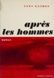Yves Gandon - Après les hommes.