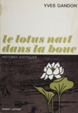 Yves Gandon - Le lotus naît dans la boue - Histoires exotiques.