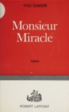Yves Gandon - Monsieur Miracle.