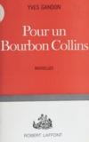 Yves Gandon - Pour un bourbon Collins - Nouvelles histoires insolites.