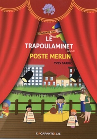 Yves Garric - Le trapoulaminet suivi de Poste Merlin.
