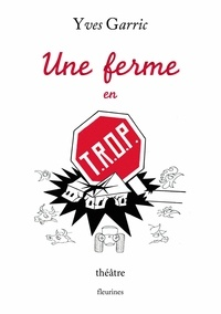 Yves Garric - Une ferme en trop.