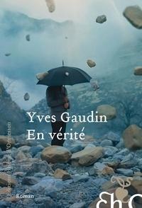 Yves Gaudin - En vérité.