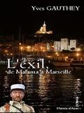 Yves Gauthey - L'exil, de Malana à Marseille - Roman historique.