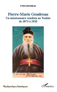 Icar2018.it Pierre-Marie Gendreau - Un missionnaire vendéen au Tonkin de 1873 à 1935 Image