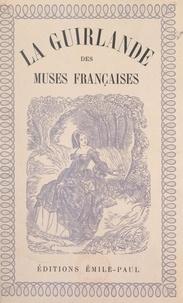 Yves-Gérard Le Dantec et Jean Delpech - La guirlande des muses françaises : de Marceline Valmore à Marie Noël.