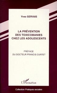 Yves Gervais - La prévention des toxicomanies chez les adolescents.