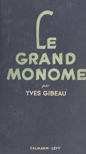 Yves Gibeau - Le grand monome.