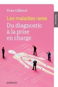 Yves Gillerot - Les maladies rares - Du diagnostic à la prise en charge.