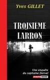 Yves Gillet - Troisième Larron - Un polar régional.