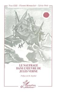 Yves Gilli et Florent Montaclair - Le naufrage dans l'oeuvre de Jules Verne.