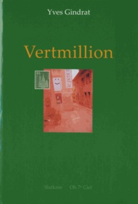 Yves Gindrat - L'arc-en-ciel de papier Tome 2 : Vertmillion - Les Très Riches Heures de la Bibliophilie Romande.
