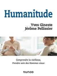 Yves Gineste et Jérôme Pellissier - Humanitude - Comprendre la vieillesse, prendre soin des Hommes vieux.