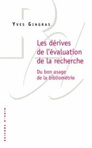 Yves Gingras - Les dérives de l'évaluation de la recherche - Du bon usage de la bibliométrie.