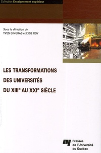 Yves Gingras et Lyse Roy - Les transformations des universités du XIIIe au XXIe siècle.