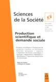 Yves Gingras et  Collectif - Sciences de la Société n° 49 février 2000 : Production scientifique et demande sociale.