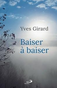 Yves Girard - Baiser à baiser.
