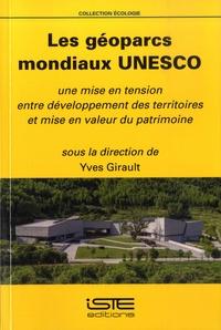 Les géoparcs mondiaux Unesco- Une mise en tension entre développement des territoires et mise en valeur du patrimoine - Yves Girault pdf epub