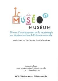 Yves Girault et Michel Van-Praët - MuséoMuséum - 20 ans d'enseignement de la muséologie au Muséum national d'Histoire naturelle.