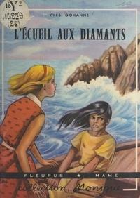 Yves Gohanne et Janine Lay - L'écueil aux diamants.