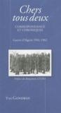 Yves Gondran - Chers tous deux - Correspondances et chroniques de la guerre d'Algérie 1961-1962.