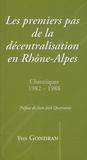 Yves Gondran - Les premiers pas de la décentralisation en Rhône-Alpes - Chroniques 1982-1988.
