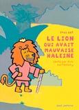Yves Got - Le lion qui avait mauvaise haleine.