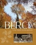 Yves Gouchet - Bercé - Une forêt d'exception.