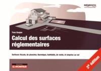 Yves Goujon - Calcul des surfaces règlementaires - Surfaces fiscales, de plancher, thermique, habitable, de vente, et emprise au sol.