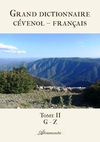 Yves Gourgaud - Grand dictionnaire cévenol – français - Tome II : G - Z.