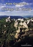 Yves Gourgeon - L'otage du Causse.