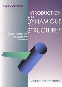 Deedr.fr Introduction à la dynamique des structures. Eléments de Mécanique des Solides pour l'Ingénieur Image