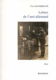 Yves Gourmelon - Lettres de l'ami allemand.