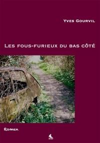 Yves Gourvil - Les fous furieux du bas côté.