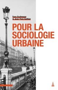 Yves Grafmeyer et Jean-Yves Authier - Pour la sociologie urbaine.