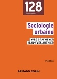 Yves Grafmeyer et Jean-Yves Authier - Sociologie urbaine - 4e édition.