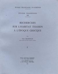 Yves Grandjean - Recherches sur l'habitat thasien à l'époque grecque - Tome 1 et  2.