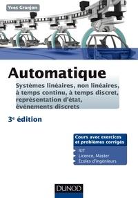 Yves Granjon - Automatique -3ed - Systèmes linéaires, non linéaires, à temps continu, à temps discret, représentation d'états....
