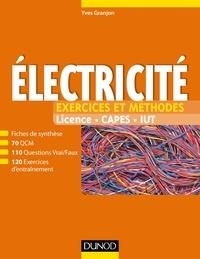 Yves Granjon - Electricité - Exercices et méthodes - Fiches de cours et 500 QCM et exercices d'entraînement corrigés.