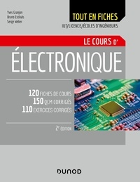 Yves Granjon et Bruno Estibals - Electronique - Le cours - 2e éd. - 120 fiches de cours, QCM et exercices corrigés.