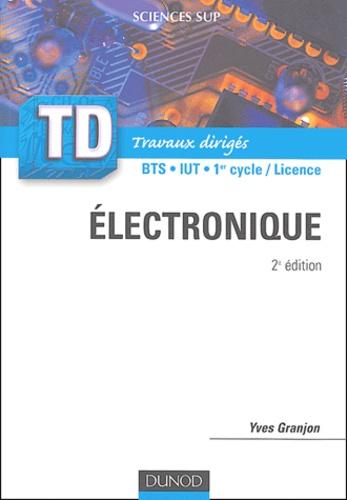 Yves Granjon - Electronique - Rappels de cours, Questions de réflexion, Exercices d'entraînement.
