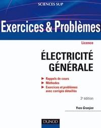 Yves Granjon - Exercices et problèmes d'électricité générale - 3e éd. - Avec rappels de cours et méthodes.