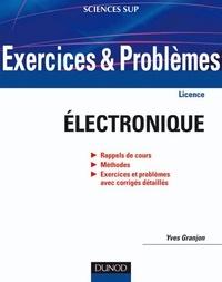 Yves Granjon - Exercices et problèmes d'électronique - Avec rappels de cours et méthodes.