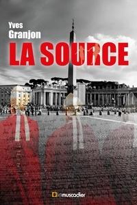 Yves Granjon - La source - Thriller.