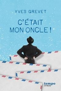 Yves Grevet - C'etait mon oncle !.