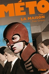 Yves Grevet - Méto Tome 1 : La maison.