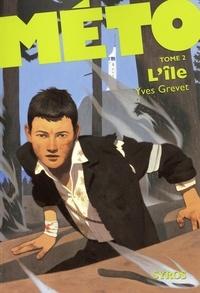 Yves Grevet - Méto Tome 2 : L'île.